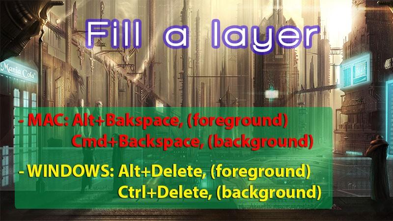 Alt+Delete, (foreground) or Ctrl+Delete, (background)